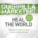 Guerrilla Marketing to Heal the World front cover. Courtesy of Morgan James Publishing